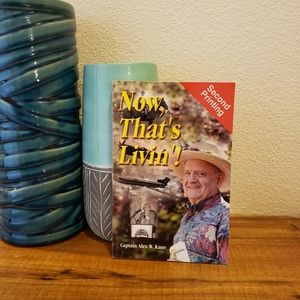 Book: Now, That's Livin'! by Captain Alex W. Kane